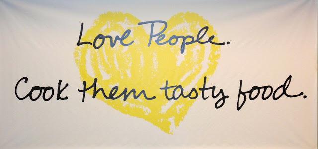 Love People. Cook them tasty food.